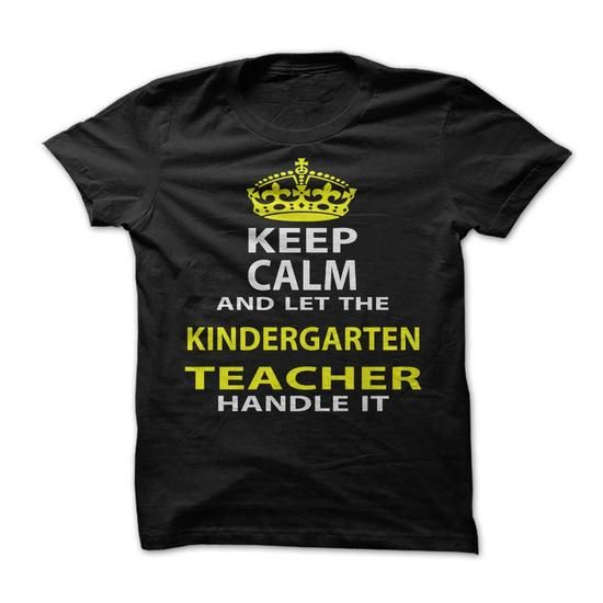 Keep Calm and Let The Kindergarten Teacher Handle It T-Shirts, Hoodies, Sweatshirts, Tee Shirts (19$ ==> Shopping Now!)