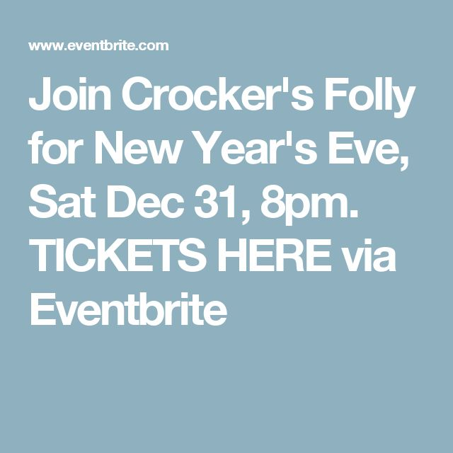 Join Crocker's Folly for New Year's Eve Dinner Dance, Sat Dec 31, 8pm. TICKETS HERE via Eventbrite