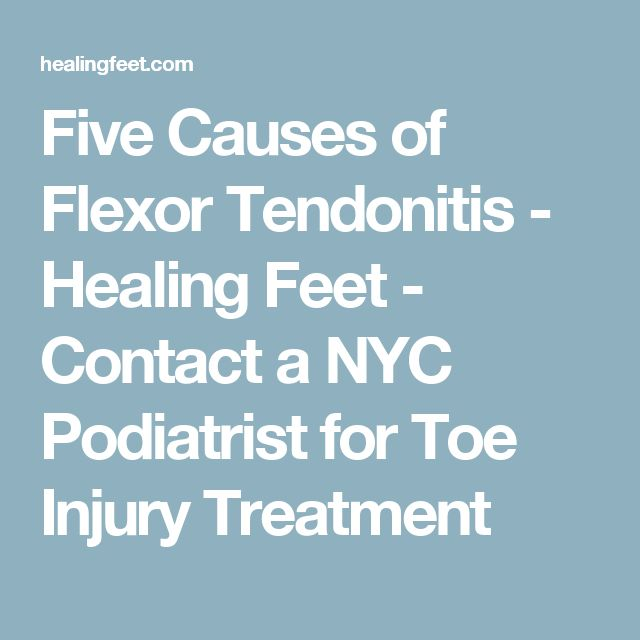Five Causes of Flexor Tendonitis - Healing Feet - Contact a NYC Podiatrist for Toe Injury Treatment