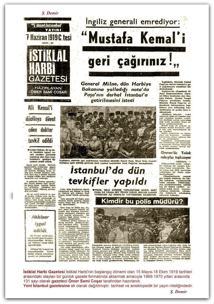 07.06.1919 İstiklal Harbi Gazetesi İstiklal Harbinin başlangıç dönemi olan 15 Mayıs-18 Ekim 1919 tarihleri arasındaki olayları bir günlük gazete formatında aktarmak amacıyla 1969-1970 yılları arasında 131 sayı olarak gazeteci Ömer Sami Coşar tarafından hazırlandı. Yeni İstanbul gazetesine ek olarak dağıtılmıştır. tarihsel ve ansiklopedik bir yayın niteliğindedir.