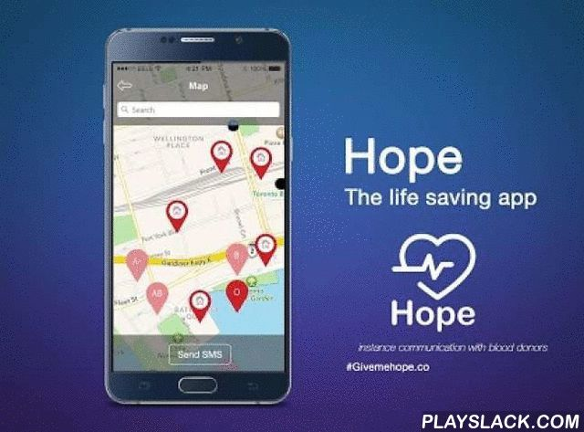 Givemehope  Android App - playslack.com ,  HOPE is a Social Aggregated Mobile Platform for Blood Donation, combine different blood donation requests from different Social Networks channels in one place.Hope has a unique method of communication with Donors even if they don't have the application installed on their mobile using a simple SMS as an added feature for the application. Blood Requester can easily navigate and search the nearby Blood Banks registered in the system or registered…