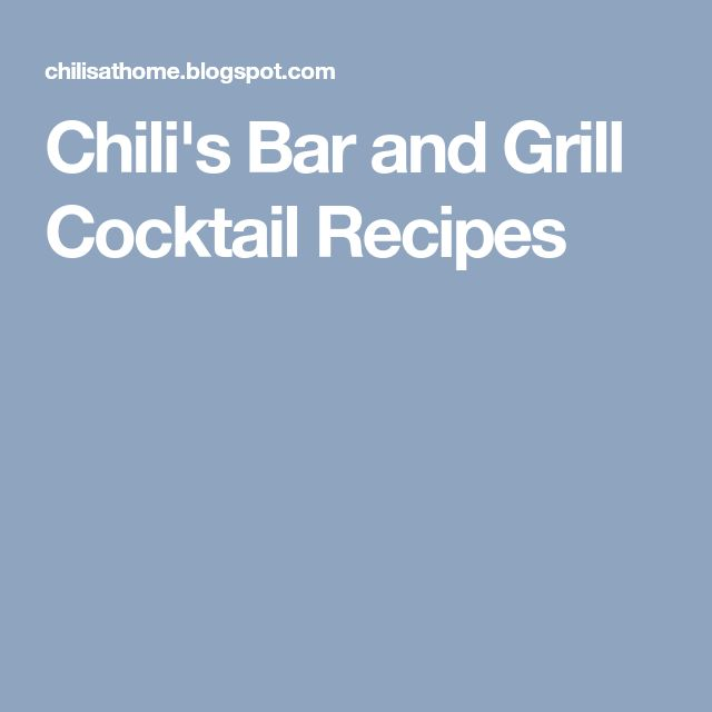 Chili's Bar and Grill Cocktail Recipes