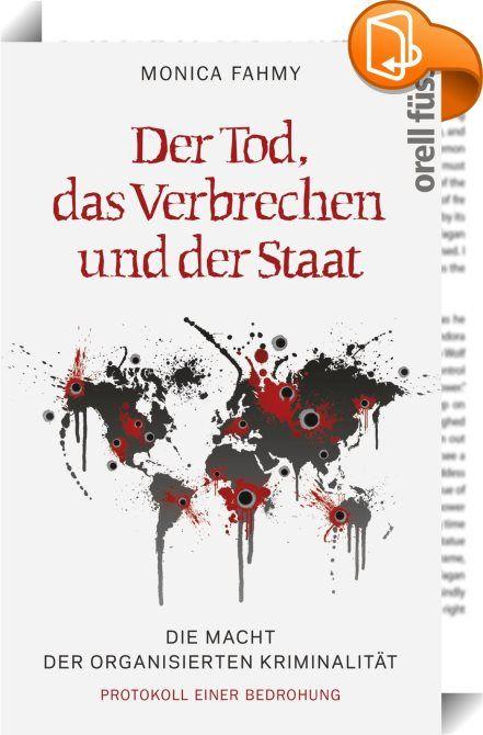 Der Tod, das Verbrechen und der Staat :: Al Capone und Pablo Escobar sind Geschichte. Die heutige organisierte Kriminalität operiert globaler, vernetzter, schlagkräftiger. Sie hat komplette Volkswirtschaften unterwandert und bedroht den Bestand ganzer Nationen. Die Akteure der organisierten Kriminalität sind Persönlichkeiten auf dem öffentlichen Parkett, sind mit Wirtschaft und Politik eng verbunden. Die italienische Mafia kooperiert inzwischen mit südosteuropäischen Kriminellen, l...