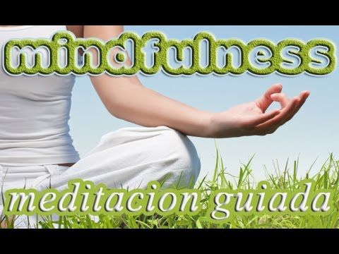 mindfulness meditacion guiada - practica respiracion conciente - elimina...
