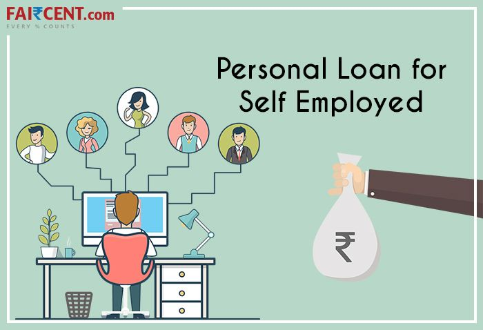 Faircent Offering Best Chance To Get Easy And Quick Personal Loan For Self Employed No Need To Worry About Any Docum Personal Loans Personal Loans Online Loan