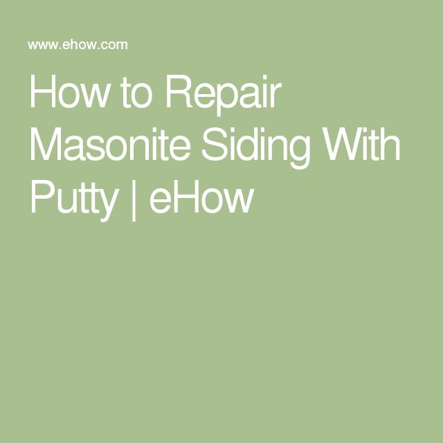 How to Repair Masonite Siding With Putty | eHow