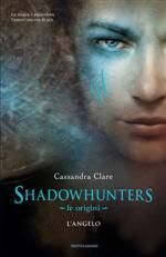 Shadowhunters. Le origini - L'angelo