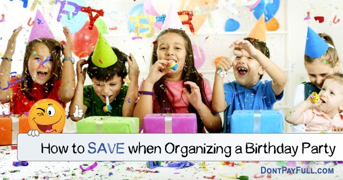 How to Save when Organizing a Birthday Party - http://www.dontpayfull.com/blog/how-to-save-when-organizing-a-birthday-party?utm_source=PN&utm_medium=dontpayfull&utm_campaign=SNAP%2Bfrom%2BDontPayFull