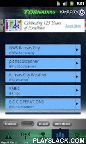 Tornadoes KMBC 9 - Kansas City  Android App - playslack.com , This is your free, real-time feed of tornado activity straight from the Team You Trust at KMBC 9, Kansas City. Carry powerful tools like satellite, radar, live updates, watches and warnings, local maps, videos, and checklists with you on the go. You'll be prepared and connected to what's going on when tornadoes threaten the area. Features- • Maps showing real-time watches and warnings, Doppler, radar, satellite • Tornado alerts by…
