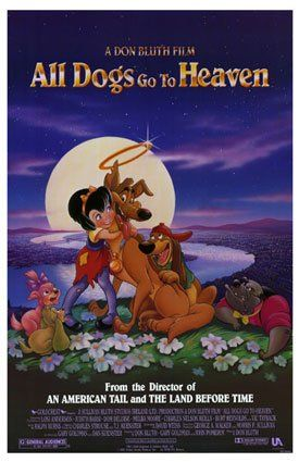 All Dogs Go to Heaven is a 1989 American animated musical fantasy comedy film directed and produced by Don Bluth and released by United Artists & Goldcrest Films.