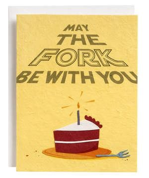 Fork Be With You Birthday Card   Wish someone a happy birthday Star-Wars style. The catchy slogan is paired with an adorable birthday cake illustration. Bonus points that the card is made from recycled paper.