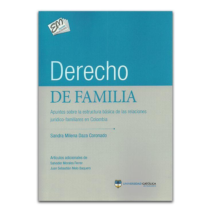 Derecho de Familia - Sandra Milena Daza Coronado - Universidad Católica de Colombia www.librosyeditores.com Editores y distribuidores.