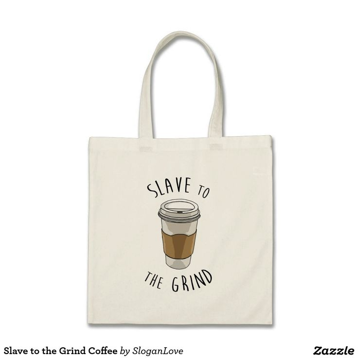 Slave to the Grind Coffee Budget Tote Bag