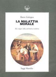 """LA MALATTIA MORALE - Alle origini della psichiatria moderna""""   www.psychiatryonline.it"""