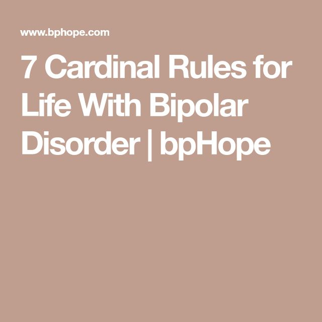 7 Cardinal Rules for Life With Bipolar Disorder | bpHope