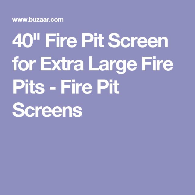 "40"" Fire Pit  Screen for Extra Large Fire Pits - Fire Pit Screens"