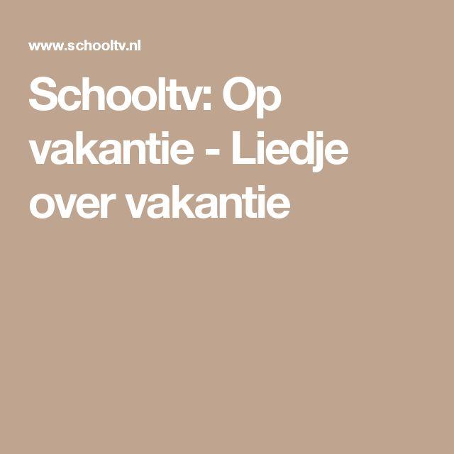 Schooltv: Op vakantie - Liedje over vakantie