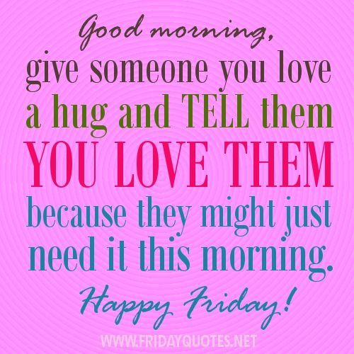 You are currently reading about 20 Best Good Morning Happy Friday Quotes. Description from lovethispic.com. I searched for this on bing.com/images