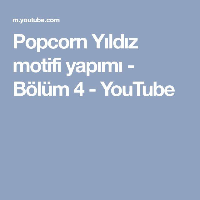 Popcorn Yıldız motifi yapımı - Bölüm 4 - YouTube