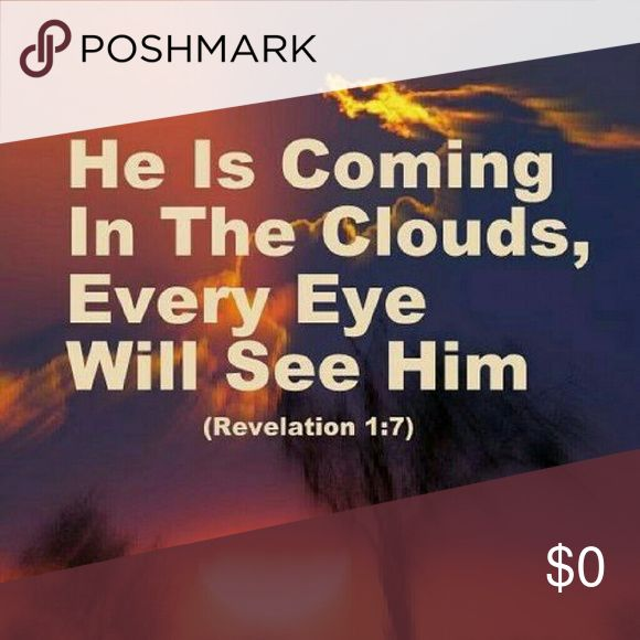 ⛅⛅⛅⛅He is Coming⛅⛅⛅ ⛅⛅⛅⛅Thanks for taking the time to read..Be blessed⛅⛅⛅ Other