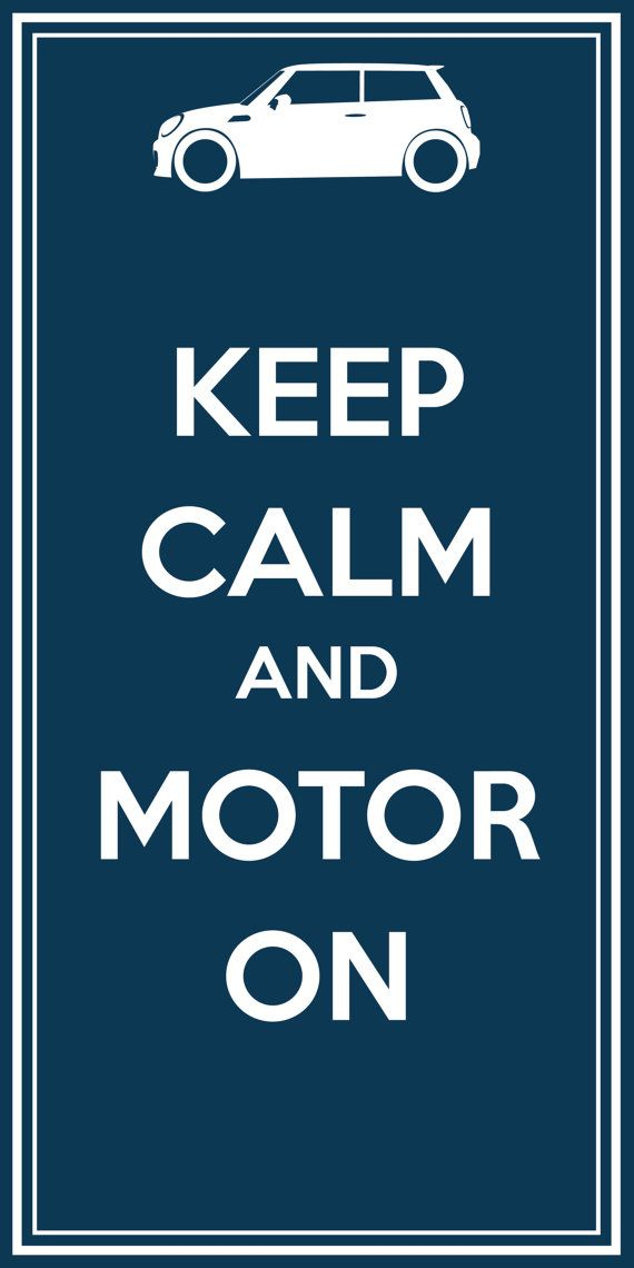Mini Cooper  Keep Calm and Motor On Poster by PhilipCasperGraphics, $10.00