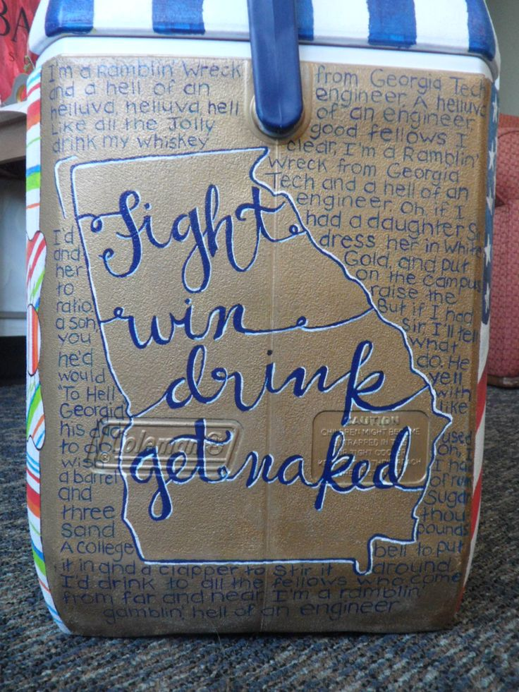 "Georgia Tech Cooler Painting :)  Seems to me I hear ""Go, Fight, Drink, Get Naked"" at the games.  Slightly different"