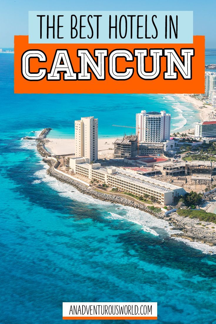 The Best Places To Stay In Cancun Mexico Cancun Mexico Hotels Cancun Mexico Hotels