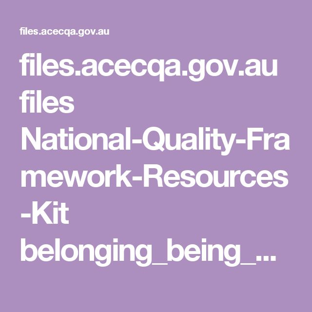 files.acecqa.gov.au files National-Quality-Framework-Resources-Kit belonging_being_and_becoming_the_early_years_learning_framework_for_australia.pdf