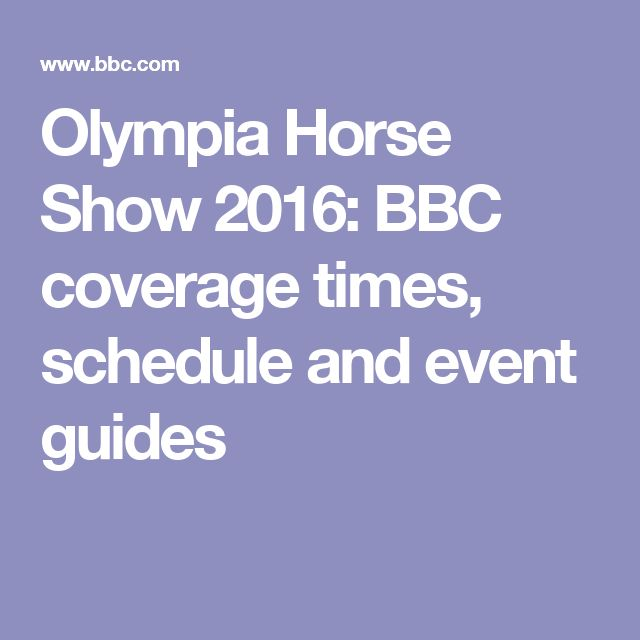 Olympia Horse Show 2016: BBC coverage times, schedule and event guides