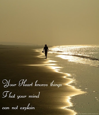 Your Heart Knows Things That Your Mind Can Not Explain