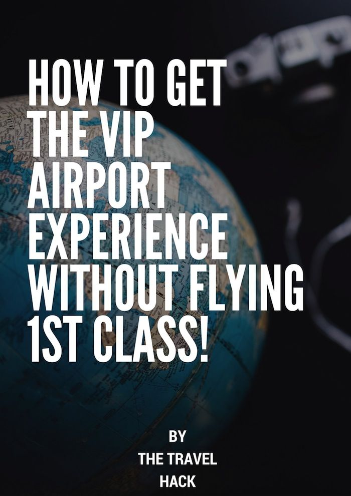 How to get the VIP airport experience without flying first class #travelhacks