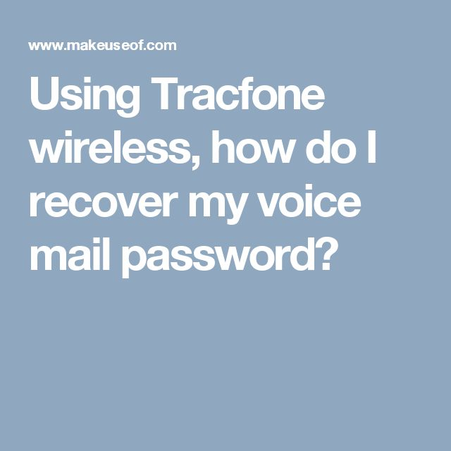 using tracfone wireless how do i recover my voice mail password