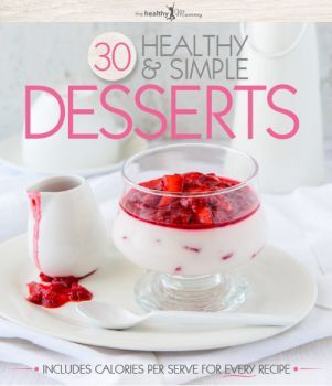 30 Healthy & Simple Desserts | The Healthy Mummy