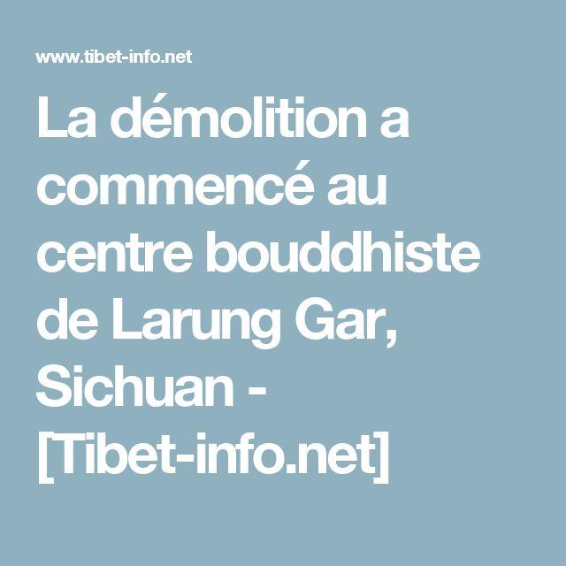 La démolition a commencé au centre bouddhiste de Larung Gar, Sichuan - [Tibet-info.net]