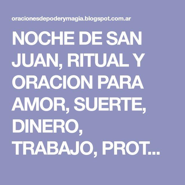 NOCHE DE SAN JUAN, RITUAL Y ORACION PARA AMOR, SUERTE, DINERO, TRABAJO, PROTECCION