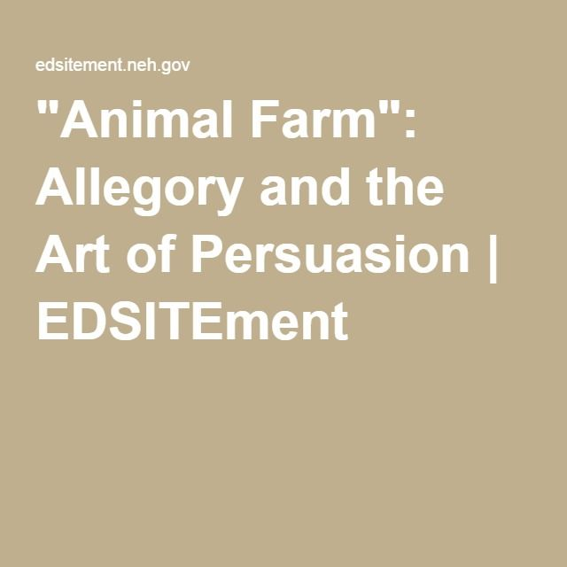 """""""Animal Farm"""": Allegory and the Art of Persuasion   EDSITEment"""