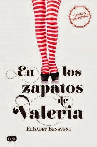 EN LOS ZAPATOS DE VALERIA, ELISABET BENAVENT http://bookadictas.blogspot.com/