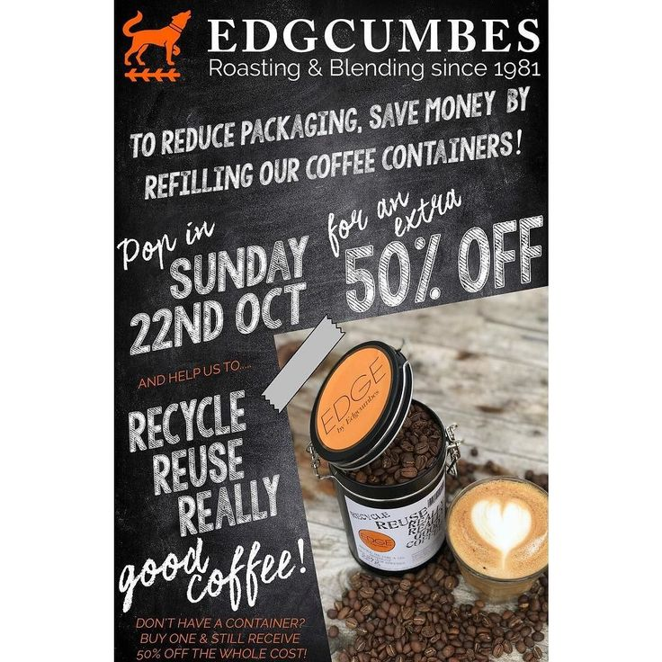 Do you know about our 3R's campaign? RECYCLE REUSE REALLY good coffee!  Save even more money this Sunday 22nd October and pop in with your container to receive 50% off your refill of freshly roasted coffee!  Don't have a container? Buy a full one & still receive 50% off the whole cost!  #edgcumbes #edgcumbescoffeeandtea #recyclereuse #recyclereusereallygoodcoffee #refilcontainer #freshlyroastedcoffee #specialitycoffee #theedge #edgecafe