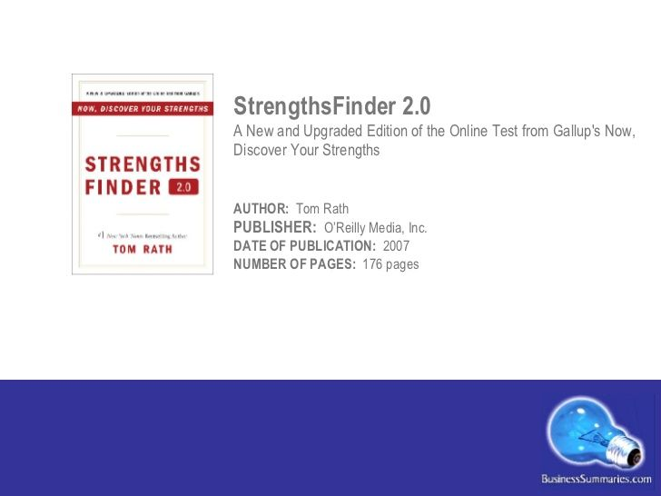 StrengthsFinder 2.0 A New and Upgraded Edition of the Online Test from Gallup's Now, Discover Your Strengths AUTHOR:  Tom ...
