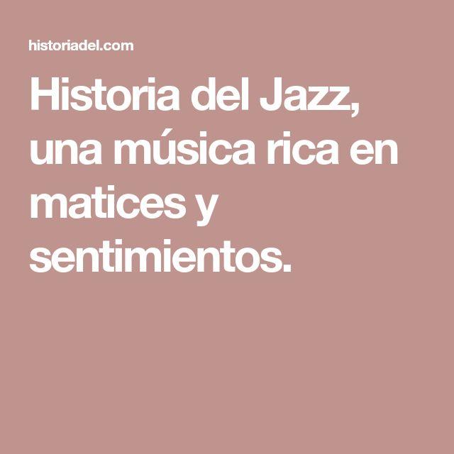 Historia del Jazz, una música rica en matices y sentimientos.