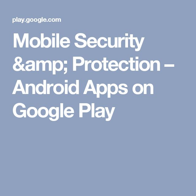 Mobile Security & Protection – Android Apps on Google Play