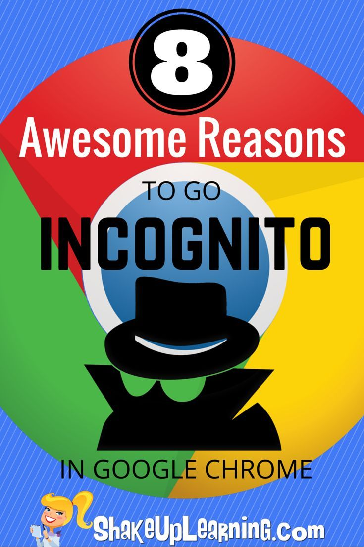 8 Awesome Reasons to go Incognito in Google Chrome.