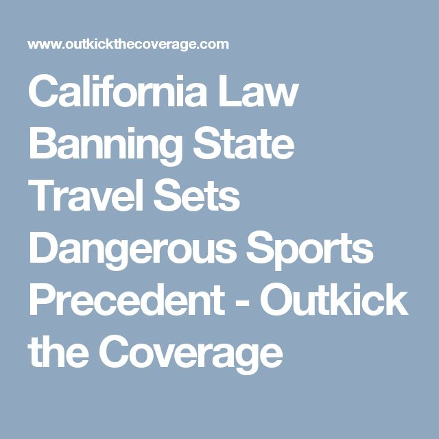 California Law Banning State Travel Sets Dangerous Sports Precedent - Outkick the Coverage