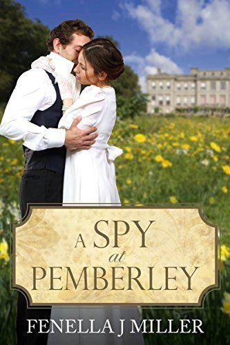 A Spy at Pemberley by Fenella J Miller https://www.amazon.com/dp/B01GXPRX8C/ref=cm_sw_r_pi_dp_U_x_xkUuAb502J831