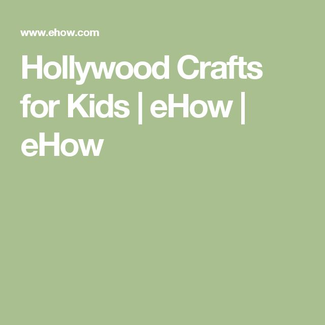 Hollywood Crafts for Kids | eHow | eHow