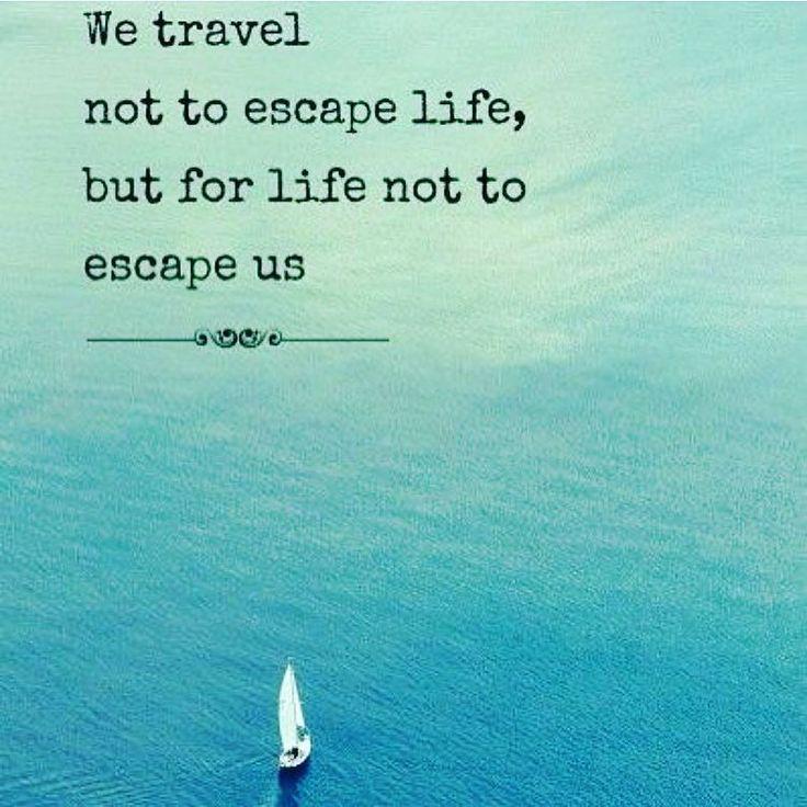 Escape Quotes: #travel #escape #quotes #inspire #wander #getaway