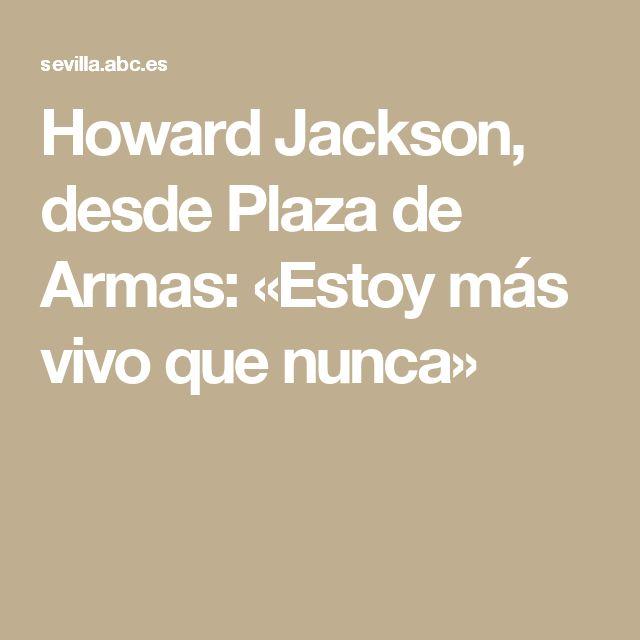 Howard Jackson, desde Plaza de Armas: «Estoy más vivo que nunca»