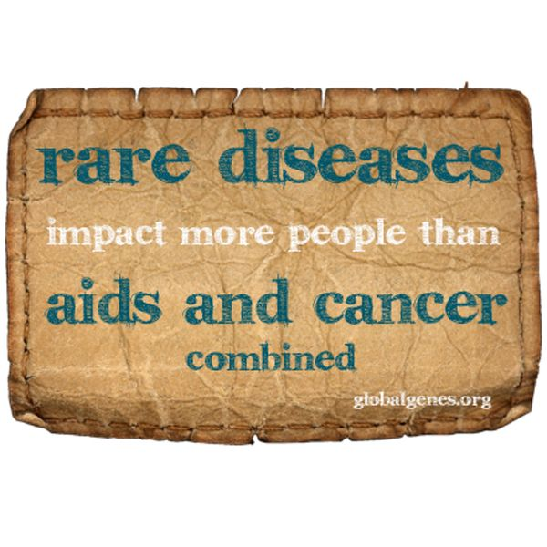 Rare disease is more common than cancer and AIDS combined!