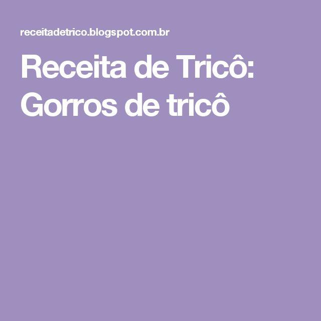 Receita de Tricô: Gorros de tricô
