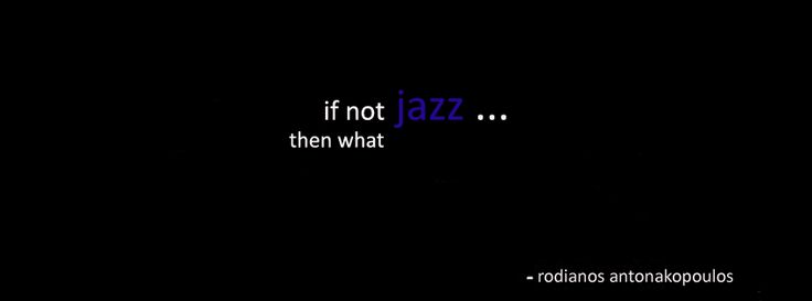 Jazz quote. Way of life